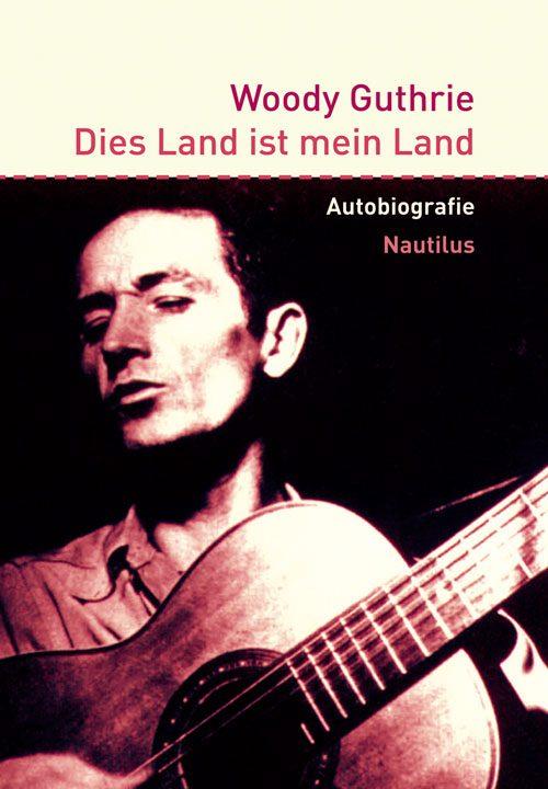 Woody Guthrie Dies Land ist mein Land
