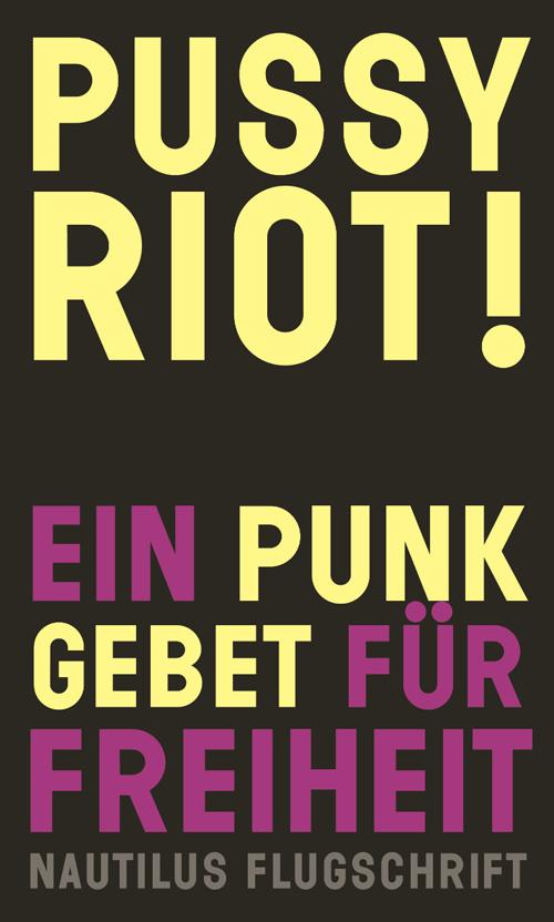 Pussy Riot! Ein Punkgebet für Freiheit