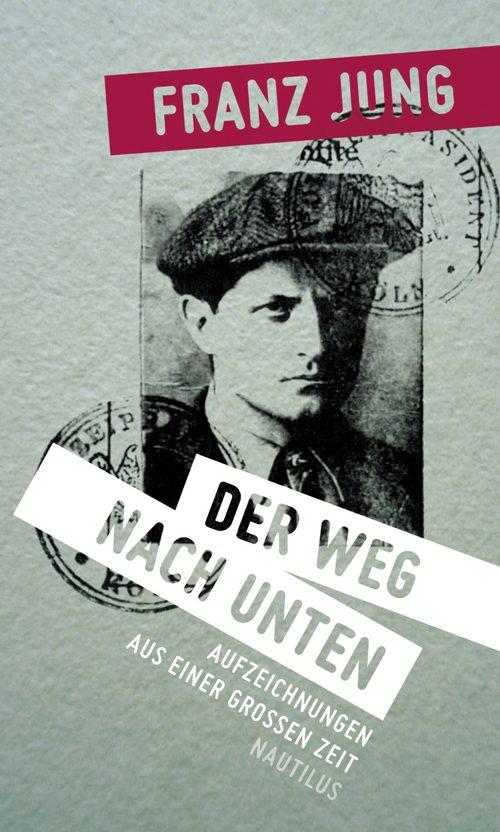 Franz Jung Der Weg nach unten