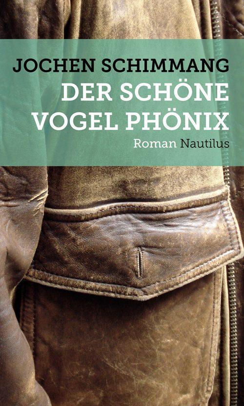 Jochen Schimmang Der schöne Vogel Phönix