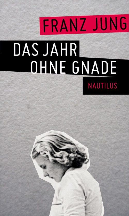Franz Jung Das Jahr ohne Gnade