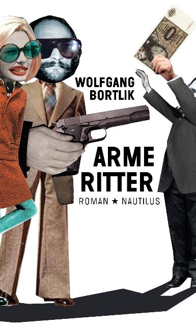 Wolfgang Bortlik Arme Ritter