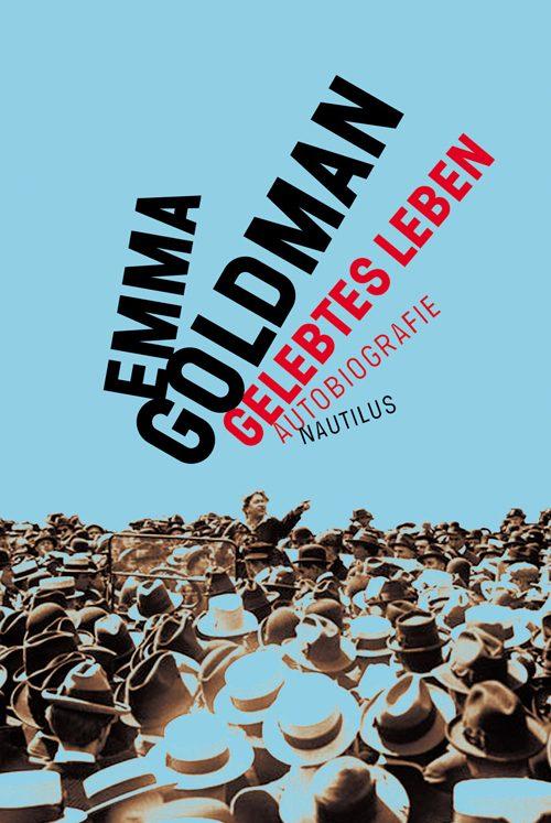 Emma Goldmann Gelebtes Leben