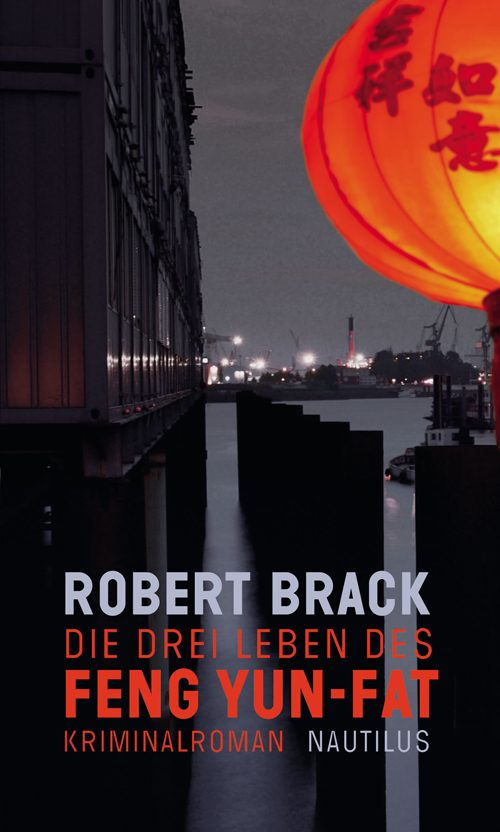 Robert Brack Die drei Leben des Feng Yun-Fat