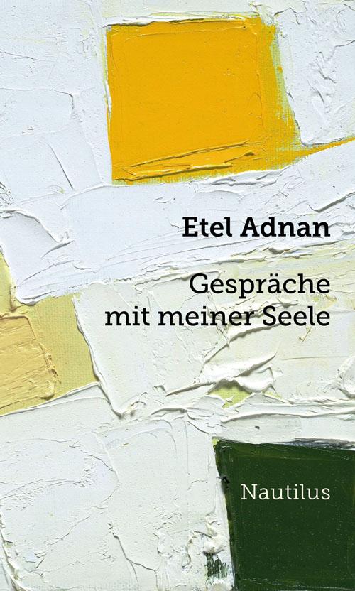 Etel Adnan Gespräche mit meiner Seele