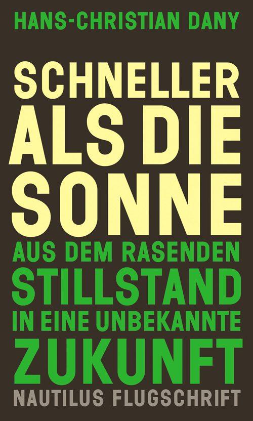 Hans-Christian Dany Schneller als die Sonne