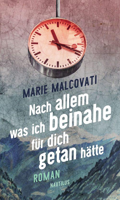 Marie Malcovati Nach allem was ich beinahe für dich getan hätte
