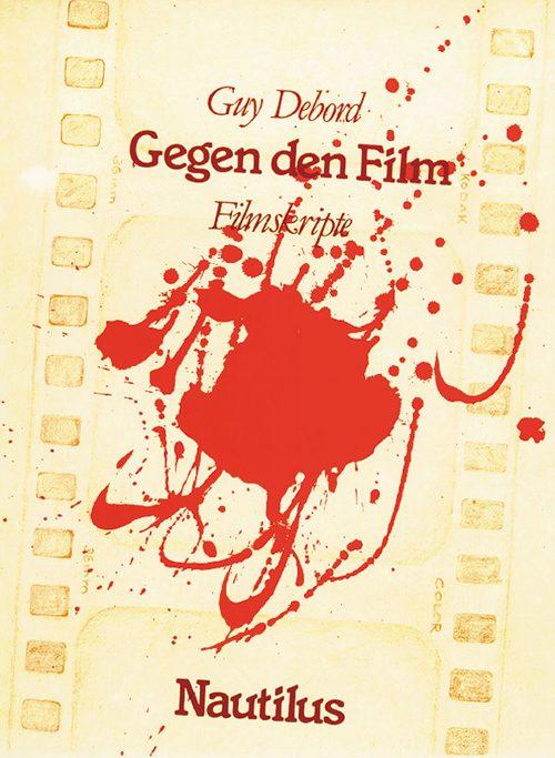 Guy Debord Gegen den Film