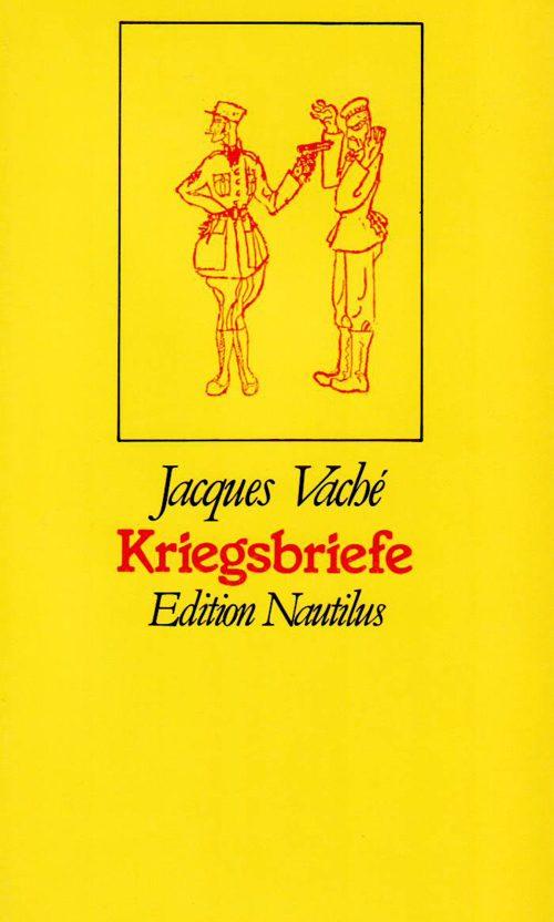 Jacques Vaché Kriegsbriefe