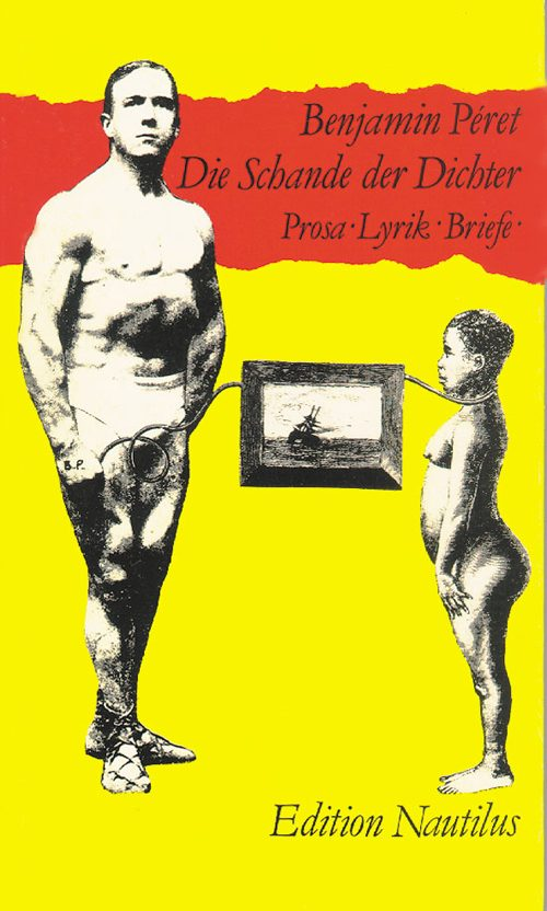 Benjamin Péret Die Schande der Dichter