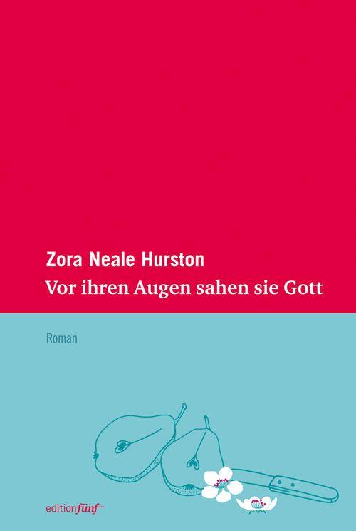 Zora Neale Hurston Vor ihren Augen sahen sie Gott