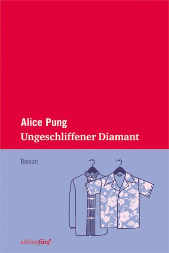 Alice Pung Ungeschliffener Diamant