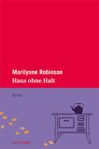 Marilynne Robinson Haus ohne Halt