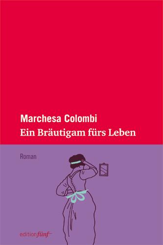 Marchesa Colombi Ein Bräutigam fürs Leben