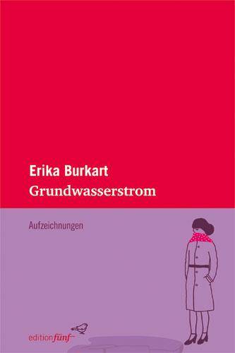 Erika Burkart Grundwasserstrom