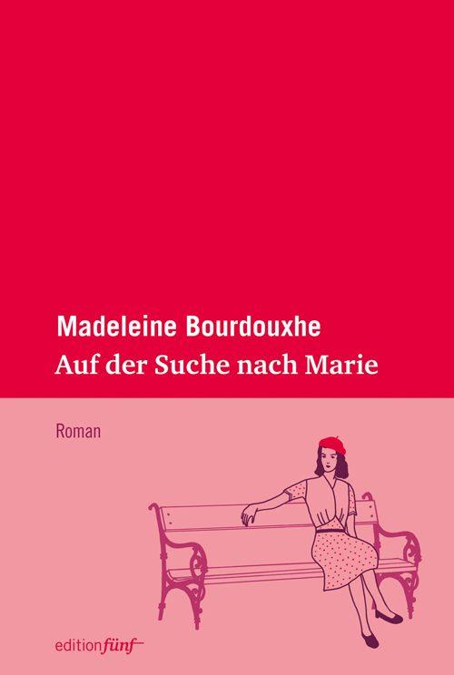 Madeleine Bourdouxhe Auf der Suche nach Marie