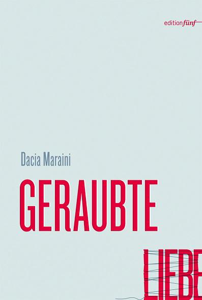 Dacia Maraini Geraubte Liebe