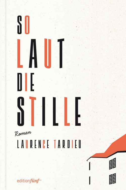 Laurence Tardieu So laut die Stille
