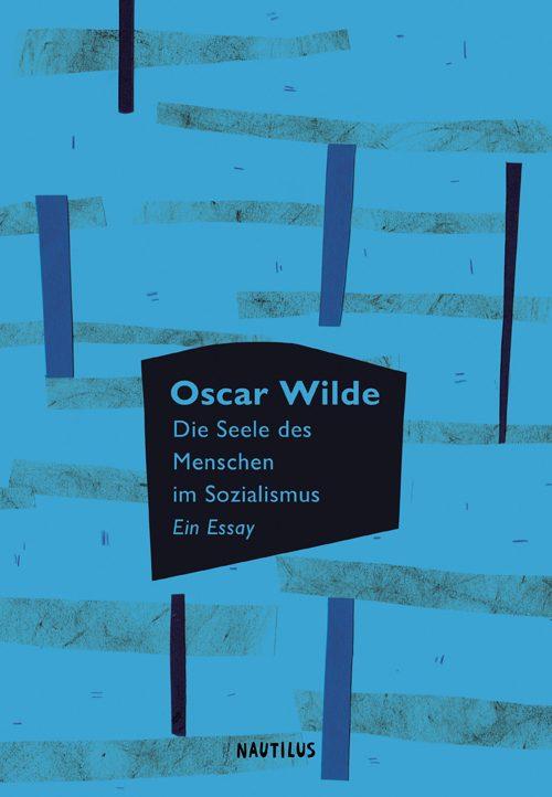 Oscar Wilde Die Seele des Menschen im Sozialismus
