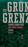 Isabel Fargo Cole Die grüne Grenze