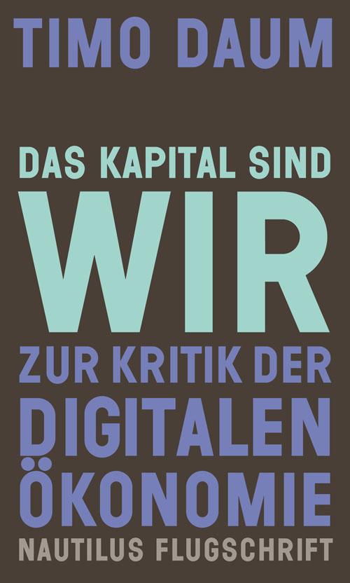 Timo Daum Das Kapital sind wir