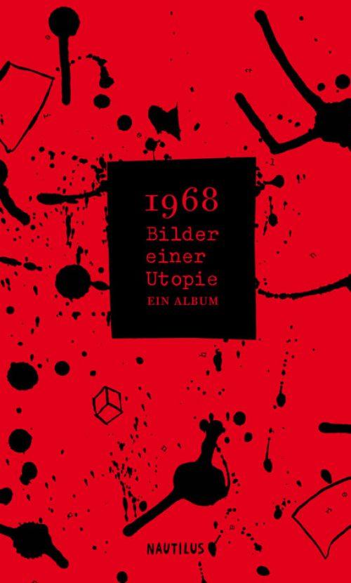 1968 – Bilder einer Utopie