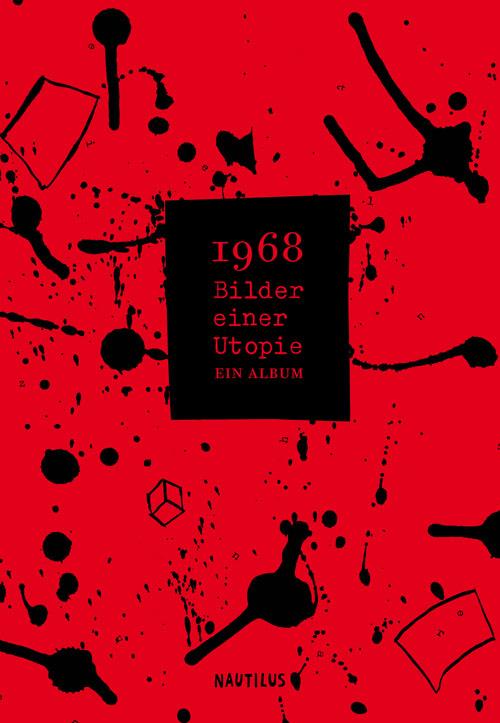 Katharina Picandet (Hg.) 1968 – Bilder einer Utopie