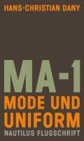 Hans-Christian Dany MA-1. Mode und Uniform