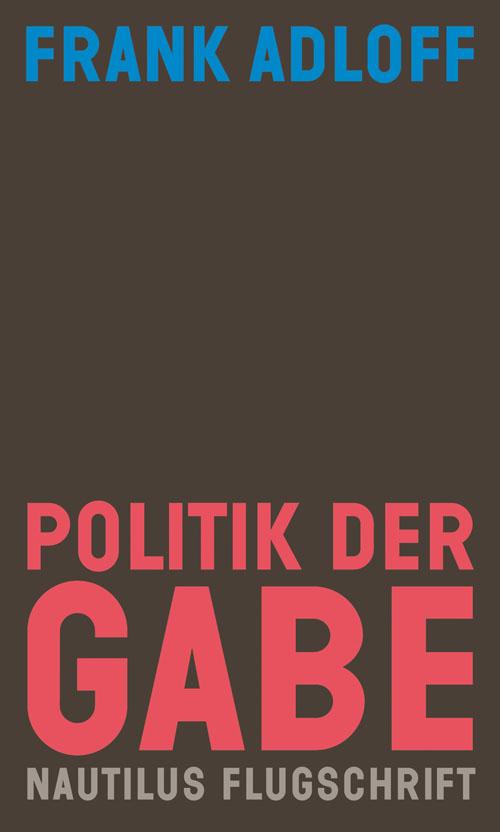 Frank Adloff Politik der Gabe