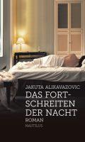 Jakuta Alikavazovic Das Fortschreiten der Nacht