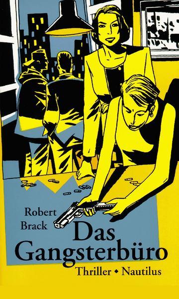 Robert Brack Das Gangsterbüro
