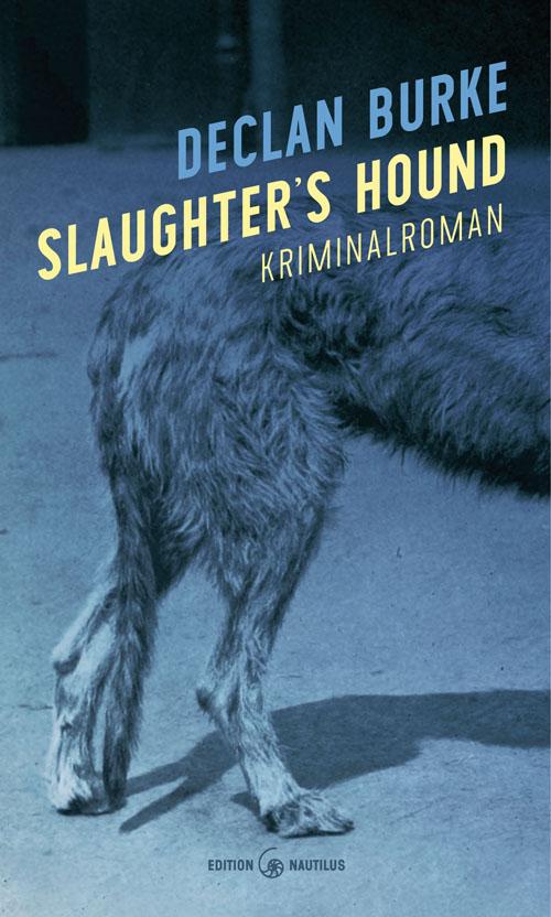 Declan Burke Slaughter's Hound