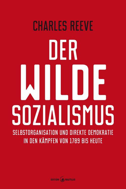 Charles Reeve Der wilde Sozialismus