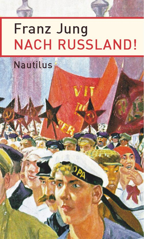Franz Jung Nach Rußland